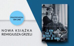 Nowa książka Remigiusza Grzeli